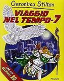 Scarica Libro Viaggio nel tempo 7 Con gadget (PDF,EPUB,MOBI) Online Italiano Gratis