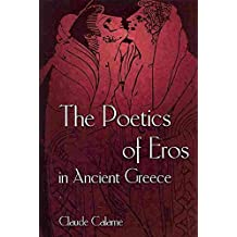 [The Poetics of Eros in Ancient Greece] (By: Claude Calame) [published: August, 2013]
