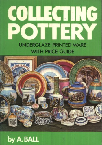 collecting-pottery-underglaze-printed-ware-with-price-guide