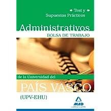 Administrativos De La Universidad Del País Vasco (Upv/Ehu). Bolsa De Trabajo. Test Y Supuestos Prácticos
