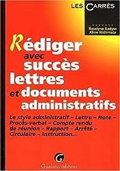 Rédiger avec succès lettres et documents administratifs