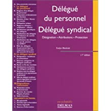 Délégué du personnel, délégué syndical : Désignation - Attributions - Protection