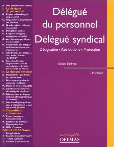 Délégué du personnel, délégué syndical : Désignation - Attributions - Protection par Evelyn Bledniak