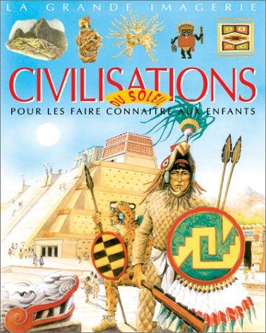 Les Civilisations du soleil par Françoise Chaffin