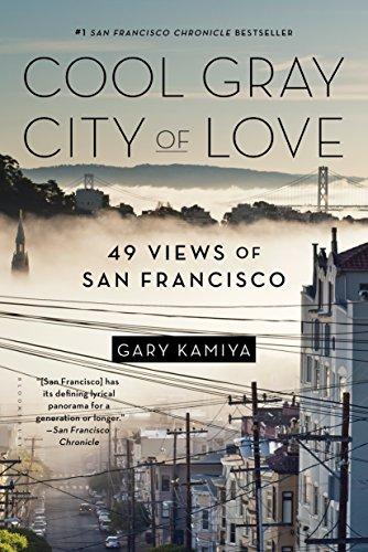 Cool Gray City of Love: 49 Views of San Francisco (English Edition)