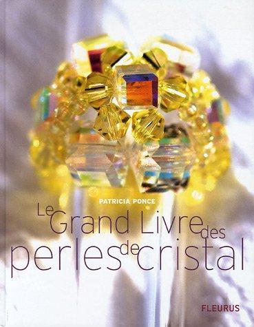 Le Grand Livre des perles de cristal par Patricia Ponce