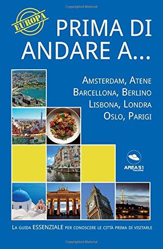 Prima di andare a…: Amsterdam, Atene, Barcellona, Berlino, Lisbona, Londra, Oslo, Parigi
