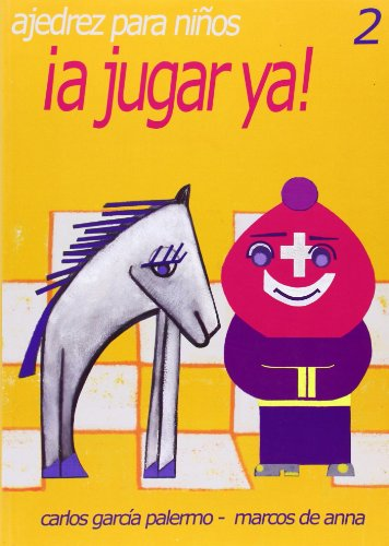 Descargar Libro ¡ a jugar ya ! ajedrez para niños 2 de Carlos / De Anna, Marc Garcia