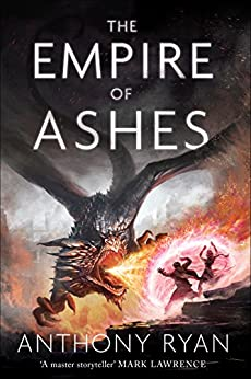 The Empire of Ashes: Book Three of Draconis Memoria by [Ryan, Anthony]