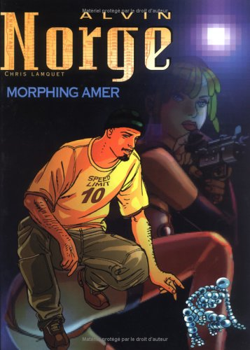 Alvin Norge, tome 2 : Morphing amer