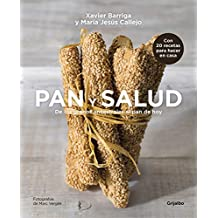 Pan y Salud / Bread and Your Health: de Los Granos Ancestrales Al Pan de Hoy / From Ancestral Grains to Todayas Bread (VIVIR MEJOR, Band 108308)