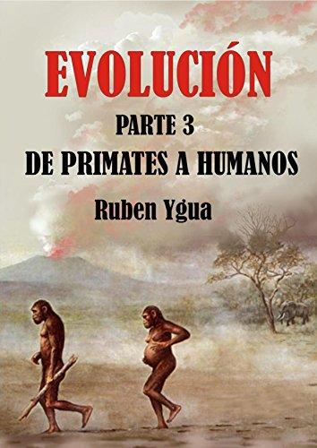 DE PRIMATES A HUMANOS (EVOLUCIÓN nº 3) por Ruben Ygua