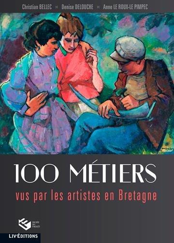 100 mtiers vus par les artistes en Bretagne