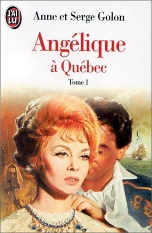 Angélique à Québec, tome 1