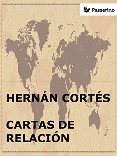 Cartas de relación por Hernán Cortés