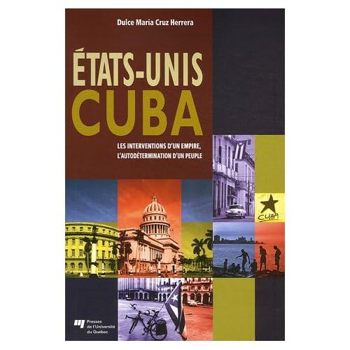 Etats-Unis Cuba : Les interventions d'un empire, l'autodétermination d'un peuple