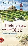 'Liebe auf den zweiten Blick: Eine Sylt-Geschichte' von Martina Bick