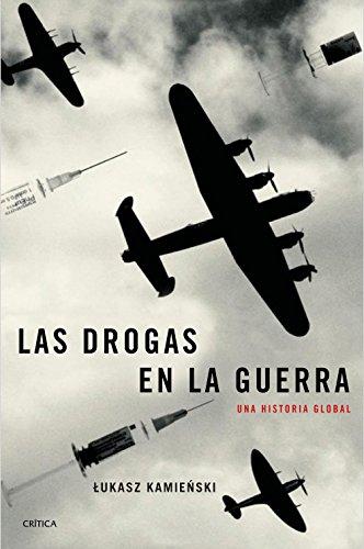 LAS DROGAS EN LA GUERRA: Una historia global (Memoria Crítica) por Lukasz Kamienski