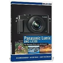 Panasonic Lumix DMC-LX 100: Für bessere Fotos von Anfang an!