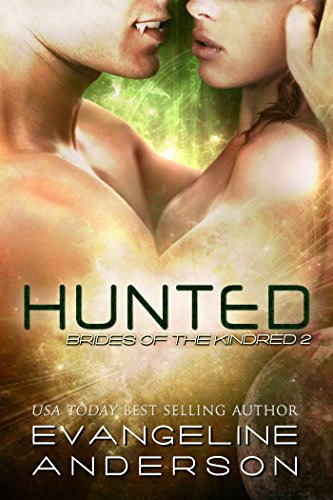 Hunted: (Alien-vampire science fiction romance) (Book 2 of the Brides of the Kindred Alien Warrior Romance series) (English Edition) (Hunted Horror)