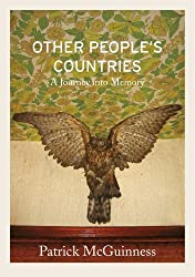 Other People's Countries: A Journey into Memory by Patrick McGuinness (2014-03-20)