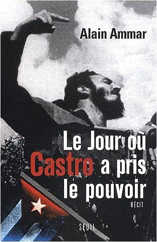 Le jour où Castro a pris le pouvoir : 1959-2009, Cuba sous le soleil de Fidel