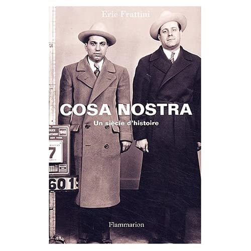 Cosa Nostra : Un siècle d'histoire