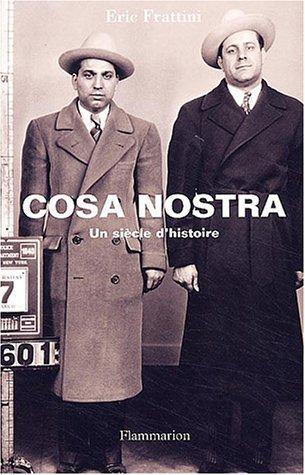 Cosa Nostra : Un siècle d'histoire par Eric Frattini