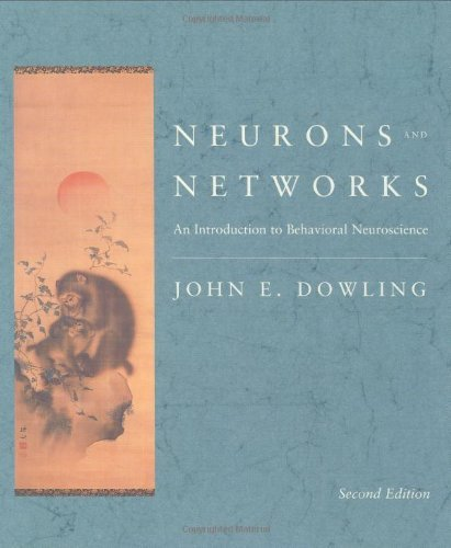 Neurons and Networks: An Introduction to Behavioral Neuroscience by John E Dowling (2001-06-08)