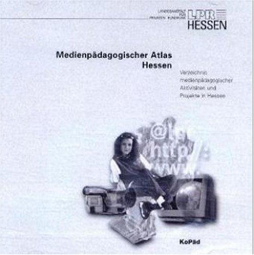 Medienpädagogischer Atlas Hessen. CD- Rom