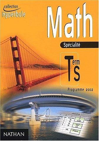 Math Tle S spécialité : Programme 2002 par Evelyne Borde, Denise Courbon, Joël Malaval, Jacques Noailles