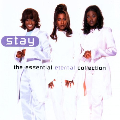 Stay - The Essential Eternal C...