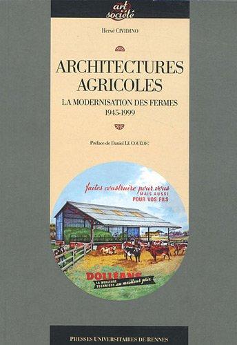 Architectures agricoles : La modernisation des fer...