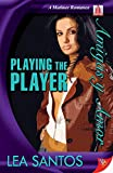 Playing the Player (Amigas y Amor Series)