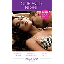 One Wild Night: Magnate's Mistress...Accidentally Pregnant! / Hot Boss, Boardroom Mistress / The Good, the Bad and the Wild (Mills & Boon By Request)