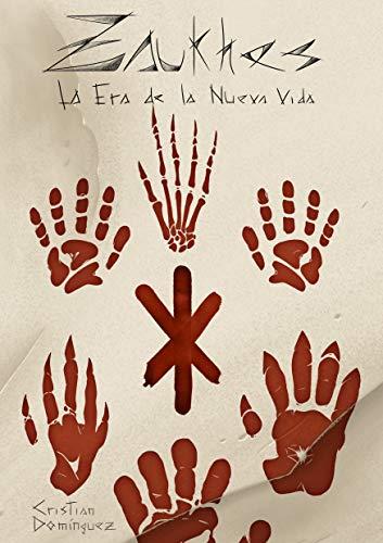 Zaukhes: La Era de la Nueva Vida por Cristian Domínguez