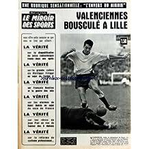 MIROIR DES SPORTS (LE) [No 1052] du 07/12/1964 - VALENCIENNES BOUSCULE A LILLE - SUR LA DISQUALIFICATION DE JULES LADOUMEGUE 32 ANS APRES - SUR LA GRANDE COLERE DE PHILIPPE FILIPPI AU SUJET DE CERDAN JR - FRANCOIS BONLIEU ET LA GUERRE DES SKIS - SUR LES ALARMES DE GUERIN AU SUJET DU XI DE FRANCE - LEVEQUE - 10 ROUNDS UTILES CONTRE MARTINEZ A TOURS SUR LES REVES DE JEAN PRAT - LA REFORME DU CYCILSME PROFESIONNEL
