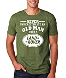 "Land Rover Never underestimate an old man with a Land Rover Mens T Shirts White Heather Military Green M To Fit Chest 38-40"" (96-101cm)"