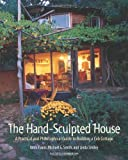 The Hand-Sculpted House: A Philosophical and Practical Guide to Building a Cob Cottage: A Practical Guide to Building a Cob Cottage (The Real Goods Solar Living Book): 10