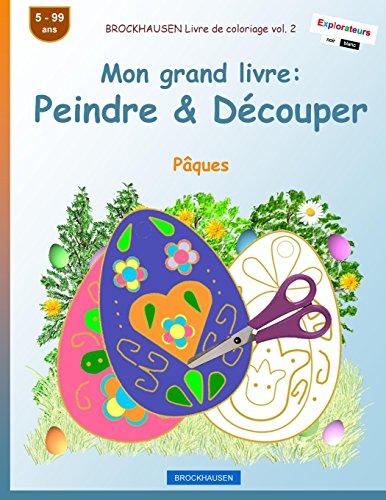 BROCKHAUSEN Livre de coloriage vol. 2 - Mon grand livre: Peindre & Découper: Pâques: Volume 2 par Dortje Golldack