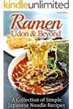 Ramen, Udon & Beyond: A Collection of Simple Japanese Noodle Recipes (English Edition)
