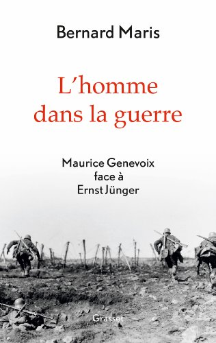 L'homme dans la guerre: Maurice Genevoix face  Ernst Jnger