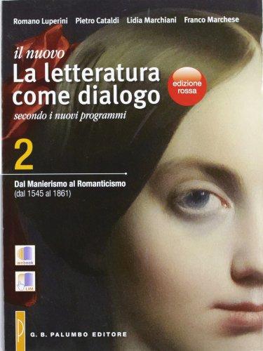 Il nuovo Letteratura come dialogo. Ediz. rossa. Per le Scuole superiori. Con espansione online: 2