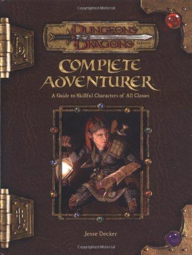Complete Adventurer (Dungeons and Dragons v3.5 Supplement): A Hero Series Supplement (Dungeons & Dragons: Accessory) by Jesse Decker (2005-02-06) par Jesse Decker