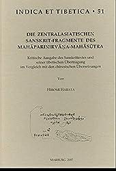 Die zentralasiatischen Sanskrit-Fragmente des Mahaparinirvana-Mahasutra: Kritische Ausgabe des Sanskrittextes und seiner tibetischen Übertragung im Vergleich mit den chinesischen Übersetzungen