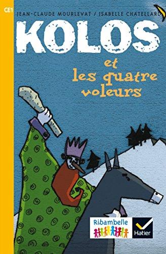 Ribambelle CE1 série jaune éd. 2016 - Kolos et les quatre voleurs - Album 1 par Jean-Claude Mourlevat