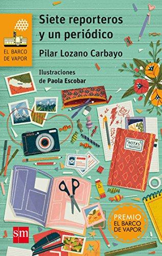 Siete reporteros y un periódico (El Barco de Vapor Naranja) por Pilar Lozano Carbayo