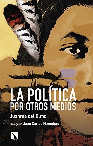 La política por otros medios (Mayor) por Juan Manuel Del Olmo Ibáñez