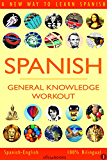 SPANISH - GENERAL KNOWLEDGE WORKOUT #1: A new way to learn Spanish (English Edition)