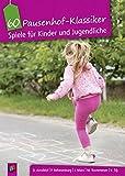 60 Pausenhof-Klassiker: Spiele für Kinder und Jugendliche